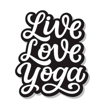 Live love yoga, lettering