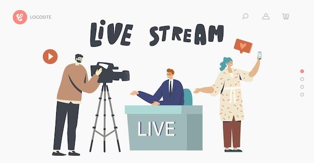 Прямая трансляция, шаблон целевой страницы новостей. видеооператор ведет репортаж, ведущий, видеоблогер, репортер или журналист, сидящий за столом, женщина с телефоном. мультфильм люди векторные иллюстрации