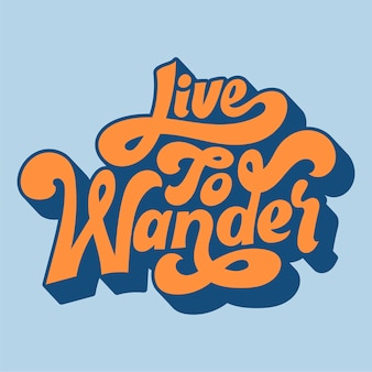 Live to wander typography style illustration