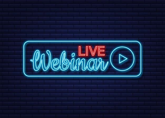 Live webinar button, icon, emblem, label. neon icon. vector illustration