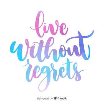 Live without regrets watercolor lettering