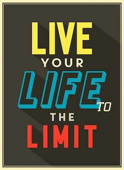 Live your life to the limit quote