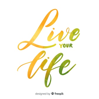 Live your life watercolor lettering