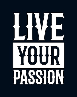 Live your passion. stylish hand drawn typography poster.