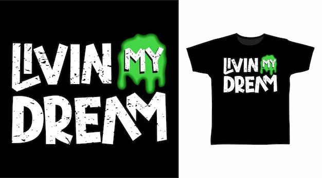 Livin my dream 타이포그래피 티셔츠 디자인