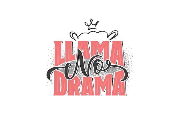 Llama no drama logo for girls, hand drawn lettering composition isolated,  illustration