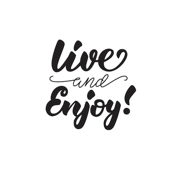Llive and enjoy quote lettering