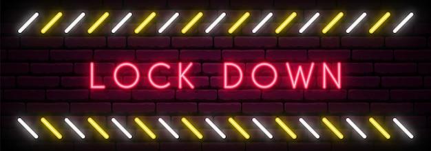 Lock down neon signboard