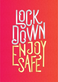 Lockdown enjoy safe stay at home lettering concept