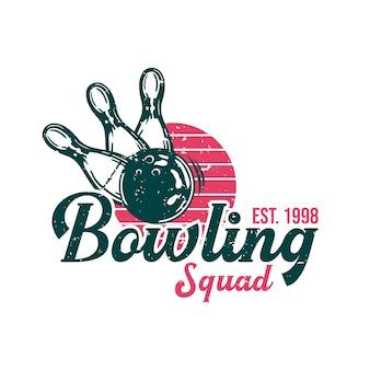 Дизайн логотипа bowling squad est 1998 с шаром для боулинга, ударяющим по булавке, винтажная иллюстрация для боулинга