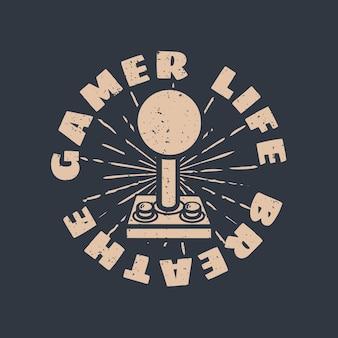 로고 디자인 게이머 생활은 게임 컨트롤러 빈티지 일러스트와 함께 숨을 쉬었습니다.