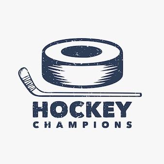 Logo design hockey champions with hockey puck and hockey stick vintage illustration