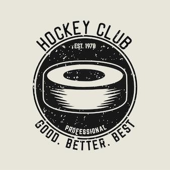 Logo design hockey club est 1978 professional good better best with hockey puck vintage illustration