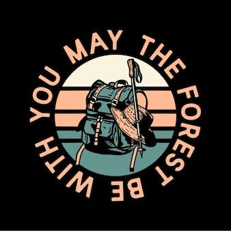 Дизайн логотипа да пребудет с вами лес с походной сумкой и винтажной иллюстрацией походного шеста
