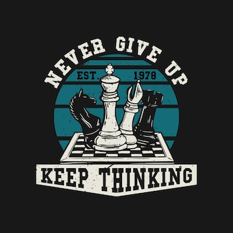 Logo design never give up thinking with chess on the chess board vintage illustration