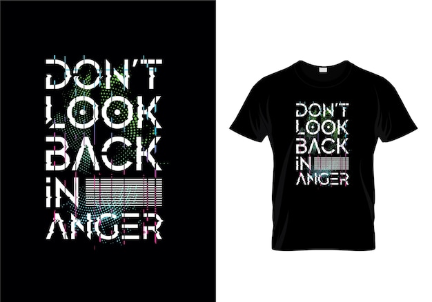Don't look back in anger typography t shirt design