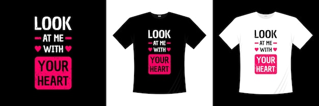 Look at me with your heart typography