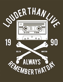 Louder than live. always remember that day. cassette vintage illustration