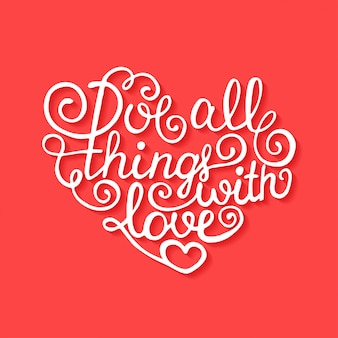 Love all things with love on red background