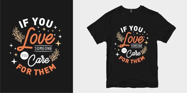 Любовь и романтические цитаты из лозунга дизайна футболки. если вы любите кого-то, вы заботитесь о нем