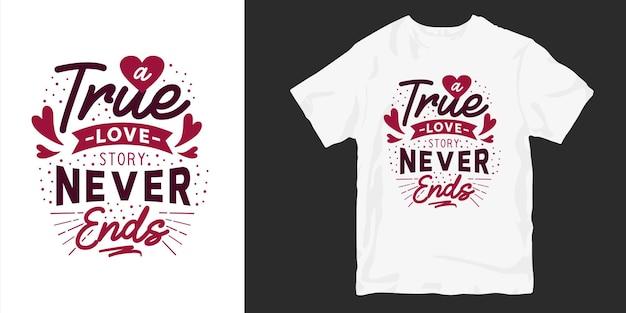 사랑과 낭만적 인 타이포그래피 티셔츠 디자인 슬로건 따옴표. 진정한 사랑 이야기는 끝나지 않습니다