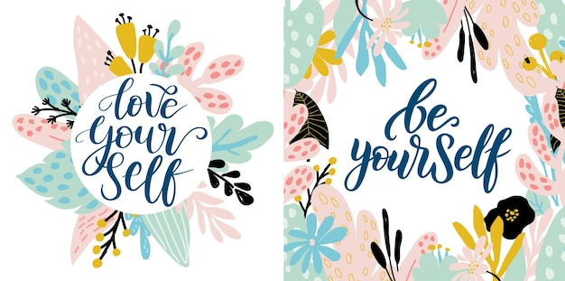 Love be yourself  vector quote positive motivation quote for poster tshirt print floral card