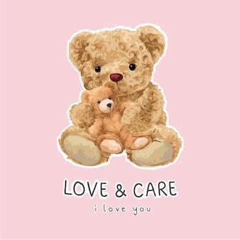 Love and care slogan with bear doll hug little bear doll