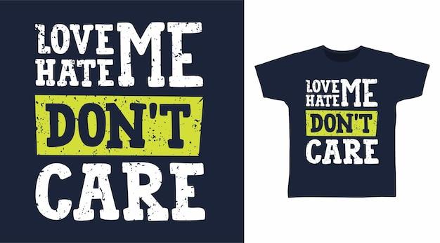 Love hate me dont care типографика для дизайна футболки