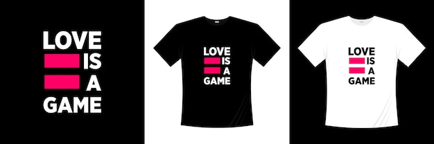 愛はゲームのタイポグラフィです。愛、ロマンチックなtシャツ。