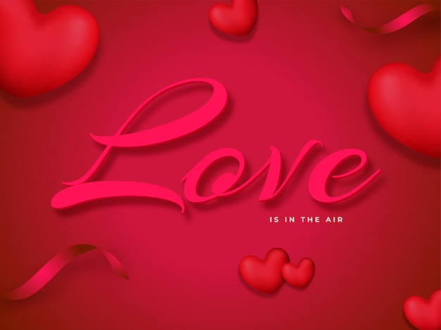 Love is in the air font with 3d hearts and confetti ribbon decorated on red and pink .