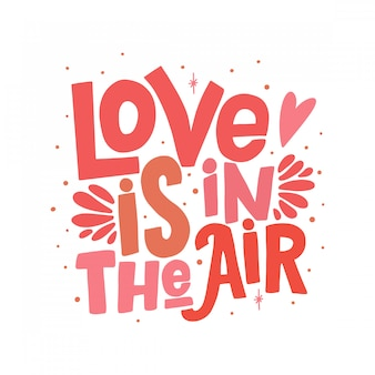 Love is in the air quote lettering