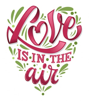 Love is in the air   valentines day   lettering illustration.