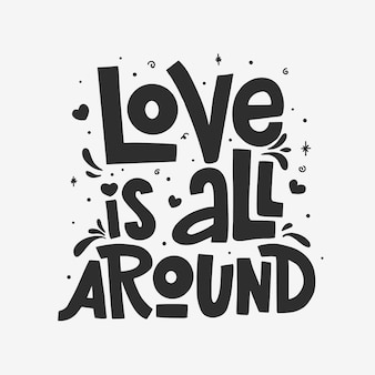 Love is all around lettering isolated