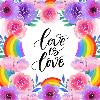 Love is love pride lettering watercolour flowers