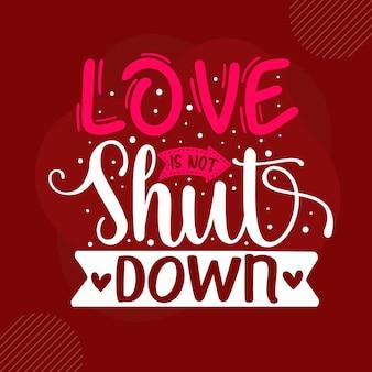 愛はシャットダウンされませんプレミアムバレンタイン引用ベクトルデザイン