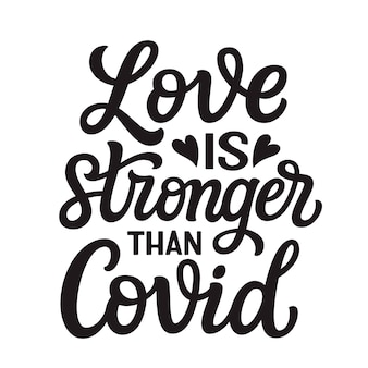 Love is stronger than covid, lettering