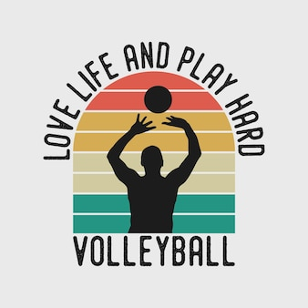 Love life and play hard vintage typography basketball volleyball t shirt design illustration