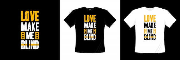 Love love me blind typography t-shirt design