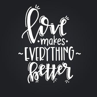 사랑은 모든 것을 더 좋게 만듭니다. 손으로 그린 타이포그래피 포스터. 개념적 필기 구 가정 및 가족, 손으로 글자 붓글씨 디자인. 문자 쓰기.