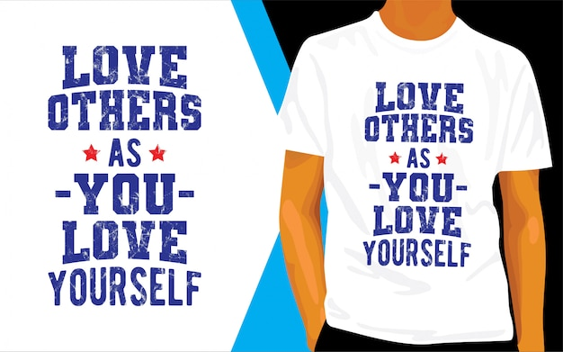 Love others as you love yourself lettering design for t shirt