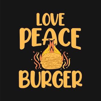 ハンバーガー愛好家のスローガンの引用のための平和バーガータイポグラフィデザインが大好き