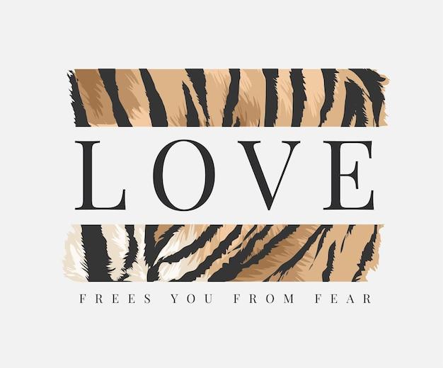 Love slogan on wild tiger stripe background