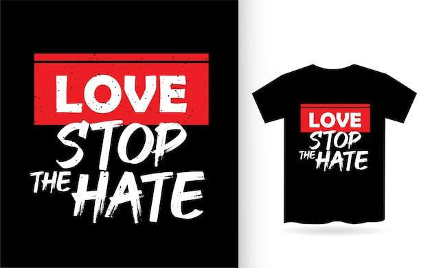 Любовь остановить дизайн надписи ненависти для футболки