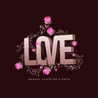 Love text decorated with pink flowers and leaves on brown background for happy valentine's day.