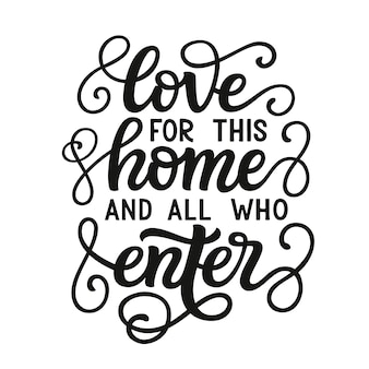 Love for this home and all who enter, lettering