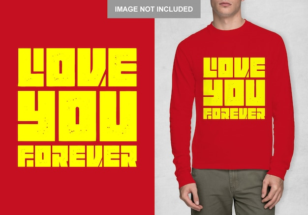 Love you forever shirt