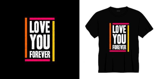 Люблю тебя навсегда типография дизайн футболки.