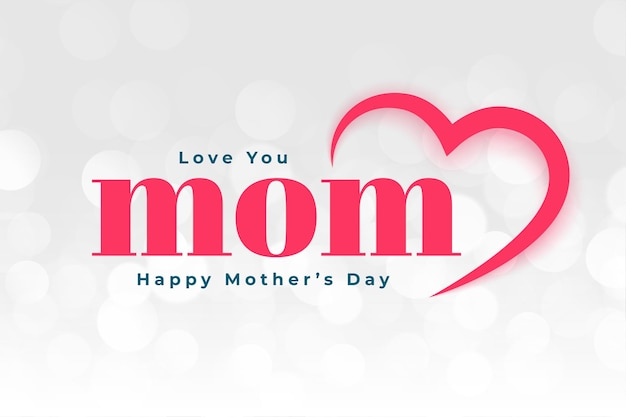 Love you mom happy mothers day greeting design