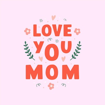 Love you mom lettering illustration in modern flat style