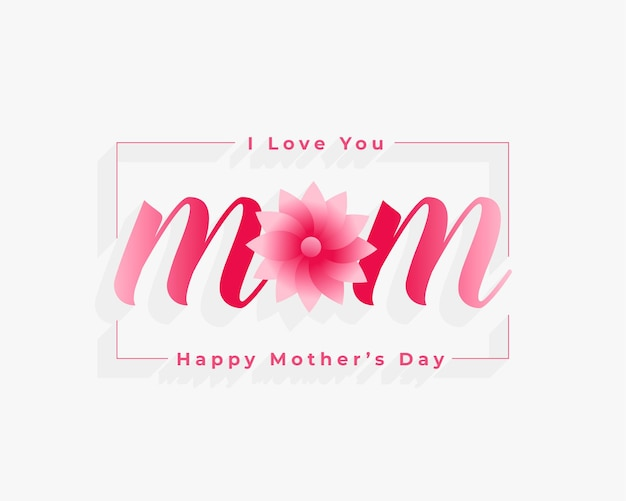 Love you mom mothers day flower background